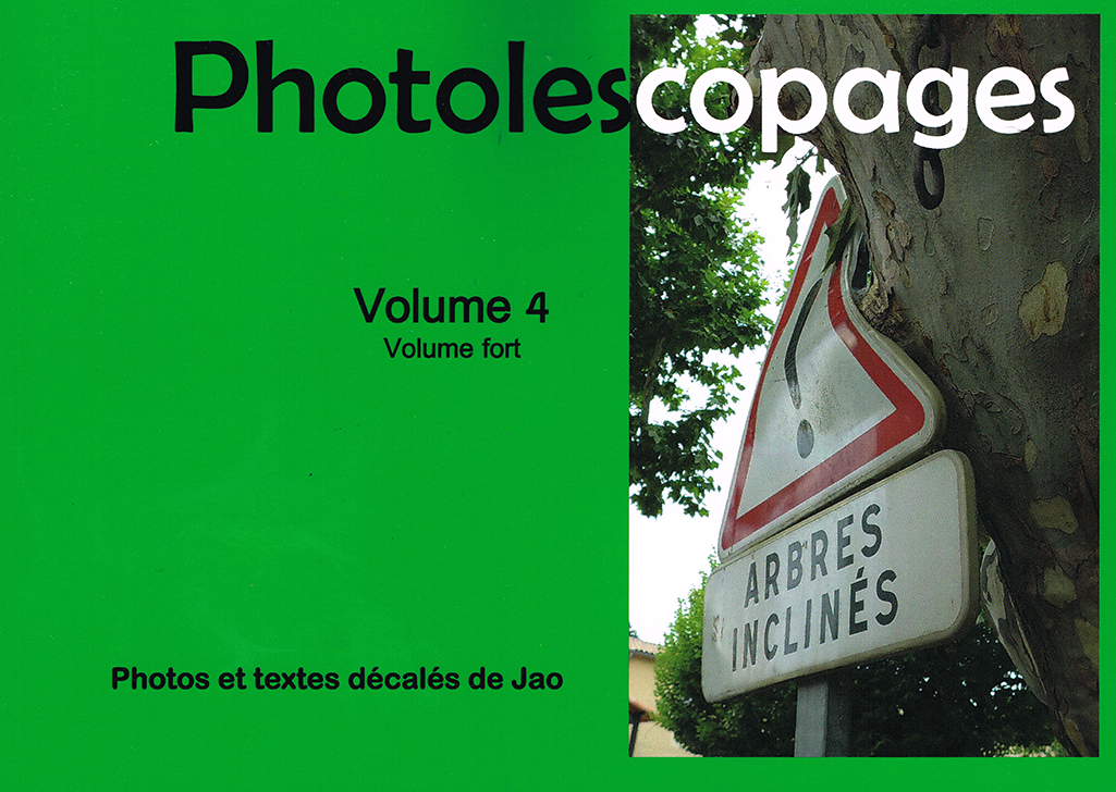 Photolescopages Volume 4 • Collages & photos • Photo, Photolescopages, Jao, humour, insolite, livre, Creuse, Indre